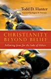 Christianity Beyond Belief, Todd D. Hunter, 0830833153