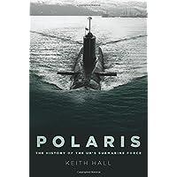 Polaris: The History of the UK's Submarine Force