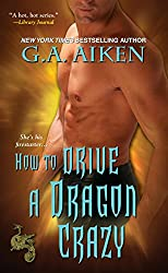 How to Drive a Dragon Crazy (Dragon Kin series Book 6)