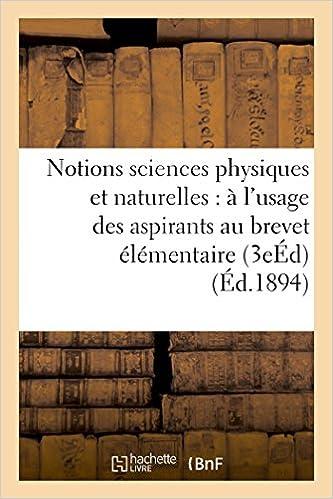 Livre Notions sciences physiques et naturelles : à l'usage des aspirants au brevet élémentaire 3e éd pdf