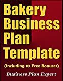 Bakery Business Plan Template (Including 10 Free Bonuses)