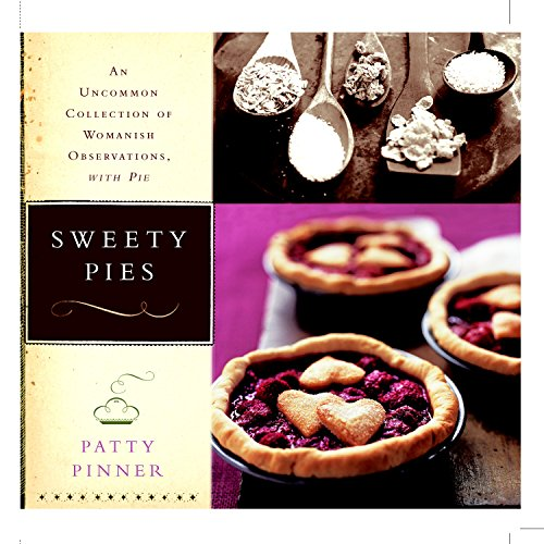 Books : Sweety Pies: An Uncommon Collection of Womanish Observations, with Pie