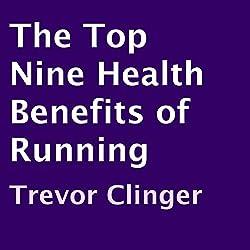 The Top Nine Health Benefits of Running