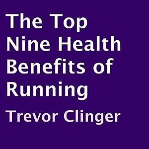 The Top Nine Health Benefits of Running Audiobook