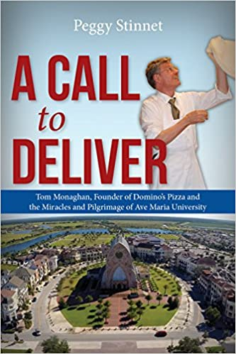 A Call To Deliver Tom Monaghan Founder Of Domino S Pizza And The