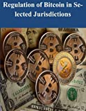 img - for Regulation of Bitcoin in Selected Jurisdictions book / textbook / text book