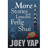 More Stories And Lessons on Feng Shui - Part II of a collection of Essays, Articles and Tutorials on Feng Shui