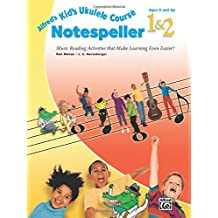 Alfred's Kid's Ukulele Course Notespeller 1 and 2: Music Reading Activities That Make Learning Even Easier!