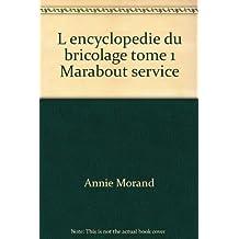 L encyclopedie du bricolage tome 1 Marabout service