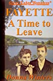 Fayette--A Time to Leave, Donna Winters, 092304891X