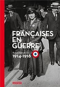 Françaises en guerre (1914-1918) par Evelyne Morin-Rotureau