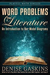 Word Problems from Literature: An Introduction to Bar Model Diagrams (Playful Math Singles)