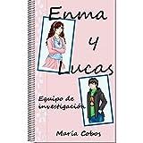 Enma y Lucas: Equipo de investigación (Spanish Edition)