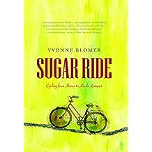 Sugar Ride: Cycling from Hanoi to Kuala Lampur