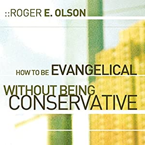 How to Be Evangelical without Being Conservative Audiobook