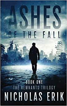 Ashes of the Fall: Volume 1 (The Remnants Trilogy)