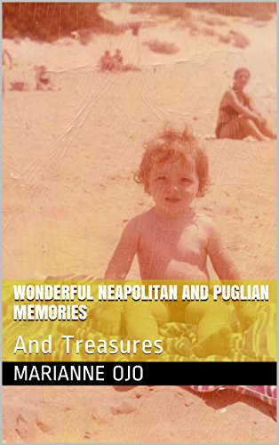 Wonderful Neapolitan and Puglian Memories: And (Neapolitan Memories)