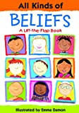 img - for All Kinds of Beliefs: A Lift-the-Flap Book book / textbook / text book