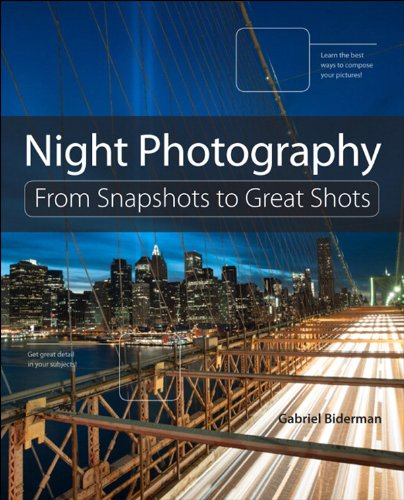(Night Photography: From Snapshots to Great Shots)