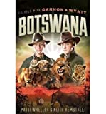 Front cover for the book Travels with Gannon and Wyatt: Botswana by Patti Wheeler