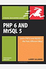 PHP 6 and MySQL 5 for Dynamic Web Sites: Visual QuickPro Guide Paperback