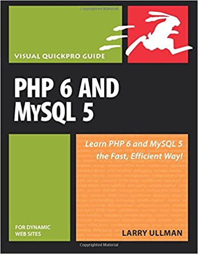 PHP 6 and MySQL 5 for Dynamic Web Sites: Visual QuickPro