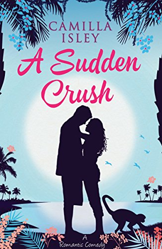 A Sudden Crush: A Romantic Comedy (Woman Sleeps With Dead Husband Short Story)