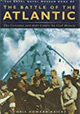 img - for The Battle of the Atlantic : The Corvettes & Their Crews : An Oral History book / textbook / text book