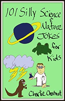 101 Silly Science And Nature Jokes for Kids: Animal, Space ...