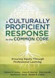 A Culturally Proficient Response to the Common Core : Ensuring Equity Through Professional Learning, Lindsey, Delores B. and Kearney, Karen M., 1483319105