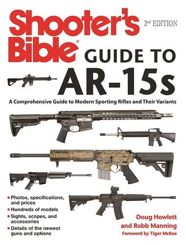 Shooters-Bible-Guide-to-AR-15s-A-Comprehensive-Guide-to-Modern-Sporting-Rifles-and-Their-Variants