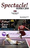 Spectacle! SERBIA 2016: Futsal EURO 2016 Photo Album (English Edition)