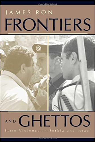 Frontiers and Ghettos: State Violence in Serbia and Israel ...