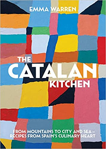 The Catalan Kitchen: From mountains to city and sea – recipes from Spains culinary heart Hardcover – November 6, 2018