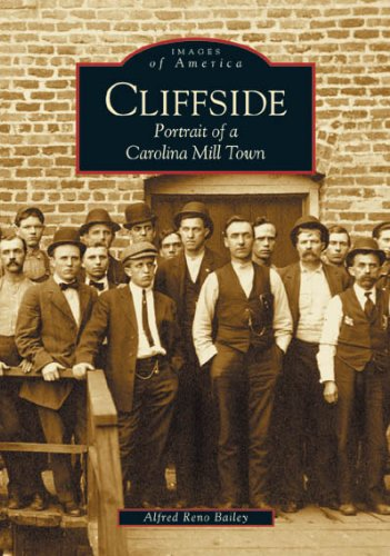 Cliffside: Portrait of a Carolina Mill Town (NC) (Images of America)