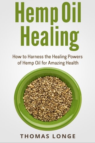 Hemp-Oil-Healing-How-to-Harness-the-Healing-Powers-of-Hemp-Oil-for-Amazing-Health
