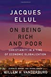 img - for On Being Rich and Poor: Christianity in a Time of Economic Globalization book / textbook / text book