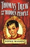 Thomas Trew and the Hidden People, Sophie Masson, 0340894849