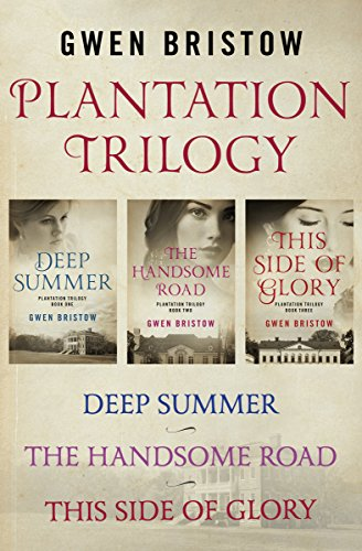Plantation Trilogy: Deep Summer, The Handsome Road, and This Side of Glory cover