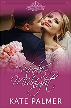 At the Stroke of Midnight: A Sweet Romance (A Fairly Western Tale Book 1) by [Palmer, Kate]