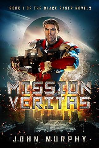 Mission Veritas (Black Saber Novels Book 1) (Mission Veritas)