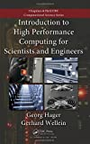 Introduction to High Performance Computing for Scientists and Eng, Georg Hager and Gerhard Wellein, 143981192X