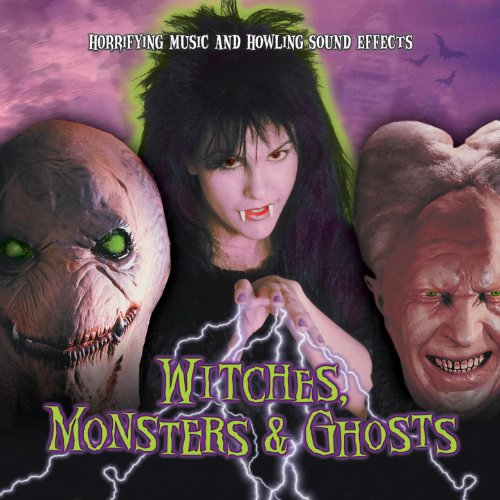 Witches, Monsters & Ghosts: Horrifying Halloween Music & Howling Sound Effects -