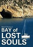 Bay of Lost Souls, Robert H. Richey, 1477267719