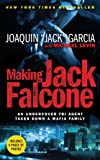 img - for Making Jack Falcone: An Undercover FBI Agent Takes Down a Mafia Family book / textbook / text book