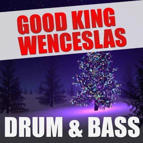 Good King Wenceslas (Drum and Bass)