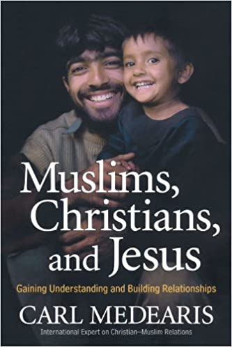 Image result for Muslims, Christians, and Jesus by Carl Medearis
