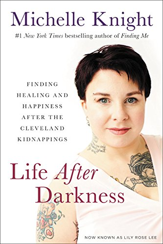 Book Cover: Life After Darkness: Finding Healing and Happiness After the Cleveland Kidnappings