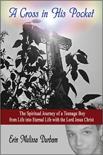Book A Cross in His Pocket: The Spiritual Journey of a Teenage Boy from Life into Eternal Life with the Lord Jesus Christ