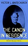 THE CANON IN RESIDENCE (British Mystery Classic): Identity Theft Thriller From the Author of the Thorpe Hazell Mysteries and Thrilling Stories of the Railway
